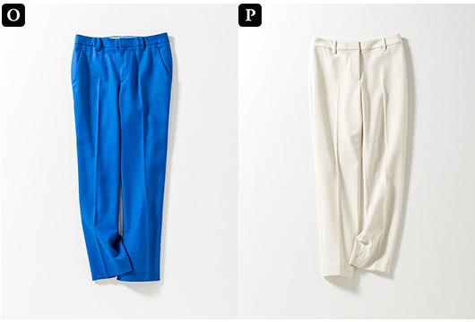 【O】ブルーの細身パンツ 【P】白の細身パンツ