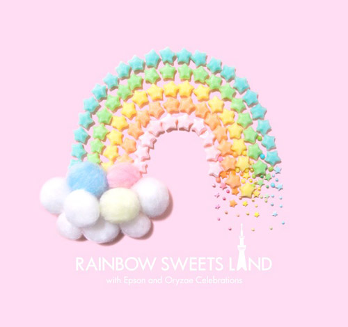 RAINBOW SWEETS LAND~東京アイスクリームランド第二章~with Epson and Oryzae Celebrations